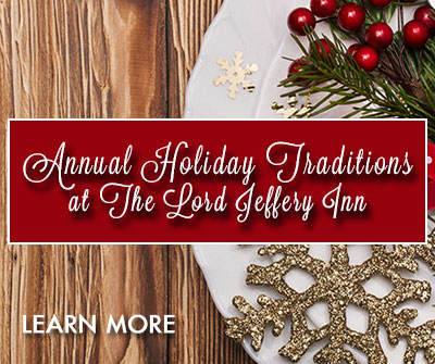Holiday Traditions at The Lord Jeffery Inn